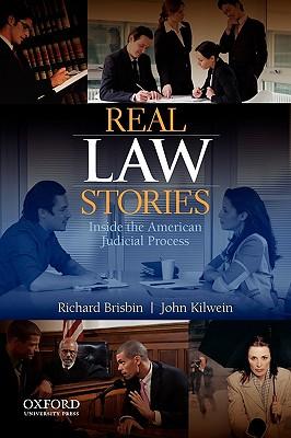 Real Law Stories By Brisbin, Richard A., Jr./ Kilwein, John C.