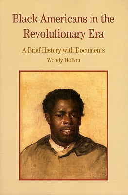 Black Americans in the Revolutionary Era By Holton, Woody