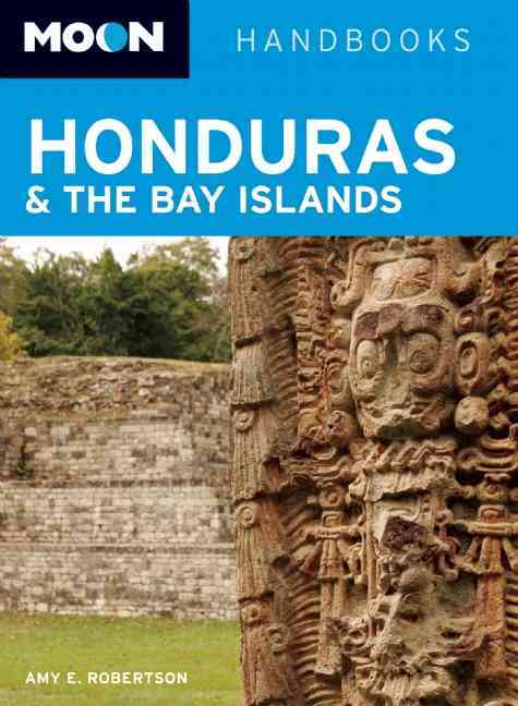 Moon Honduras & the Bay Islands By Robertson, Amy E.